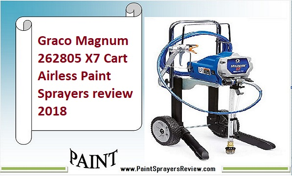 Graco Magnum X7 Paint Sprayers review