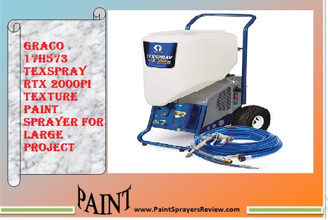 Graco 17H573 TexSpray RTX 2000PI Texture Paint Sprayer for large project