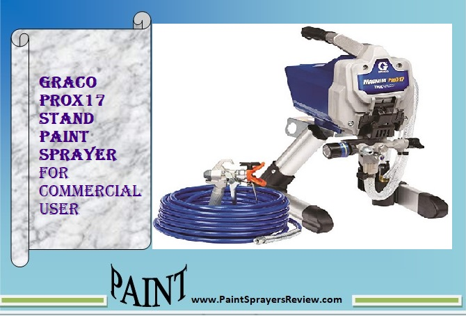 Graco 17G177 Magnum ProX17 Stand Paint Sprayer review 2018
